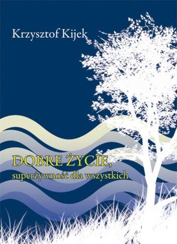 Okładka książki Dobre życie, superżywność dla wszystkich
