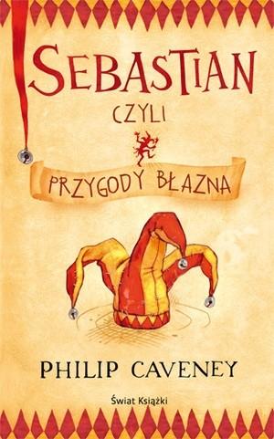 Okładka książki Sebastian, czyli przygody błazna