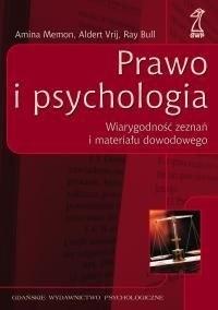 Okładka książki Prawo i psychologia. Wiarygodność zeznań i materiału dowodowego