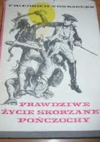 Okładka książki Prawdziwe życie Skórzanej Pończochy: historia pogranicza w latach 1607-1813