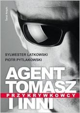 Okładka książki Agent Tomasz i inni. Przykrywkowcy