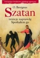 Szatan istnieje naprawdę : spotkałem go