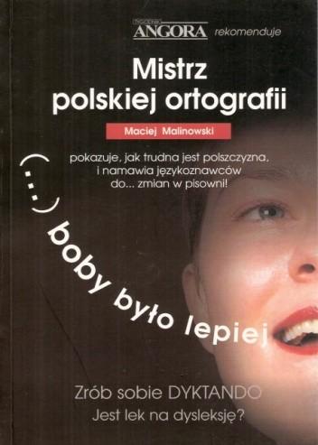 Okładka książki ... boby było lepiej. Mistrz ortografii polskiej pokazuje, jak trudna jest polszczyzna i namawia językoznawców do... zmian w pisowni!