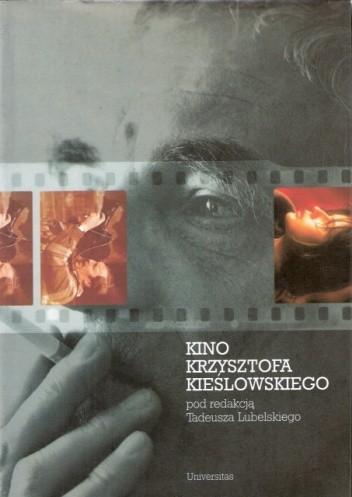 Okładka książki Kino Krzysztofa Kieślowskiego