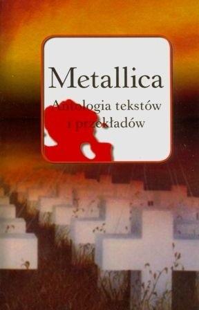 Okładka książki Metallica antologia tekstów i przekładów