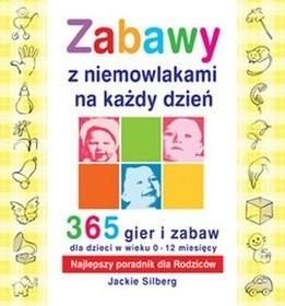 Okładka książki Zabawy z niemowlakami na każdy dzień. 365 gier i zabaw dla dzieci w wieku 0-12 miesiecy