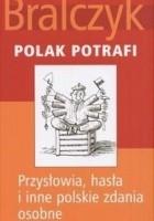Polak potrafi: Przysłowia, hasła i inne polskie zdania osobne