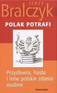 Okładka książki Polak potrafi: Przysłowia, hasła i inne polskie zdania osobne