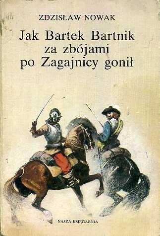 Okładka książki Jak Bartek Bartnik za zbójami po Zagajnicy gonił