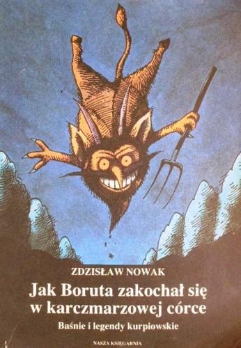 Okładka książki Jak Boruta zakochał się w karczmarzowej córce : baśnie i legendy kurpiowskie