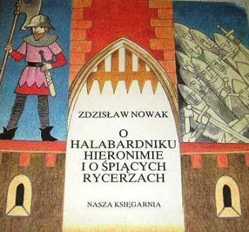 Okładka książki O halabardniku Hieronimie i o śpiących rycerzach
