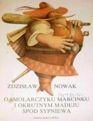 Okładka książki O smolarczyku Marcinku i okrutnym Madeju spod Sypniewa