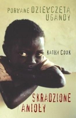 Okładka książki Skradzione anioły. Porwane dziewczęta Ugandy