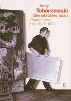 Okładka książki Świadectwo oczu. Wspomnienia z lat 1946-1957