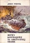Okładka książki Bitwy konwojowe na arktycznej trasie