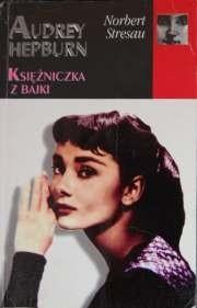 Okładka książki Audrey Hepburn: Księżniczka z bajki