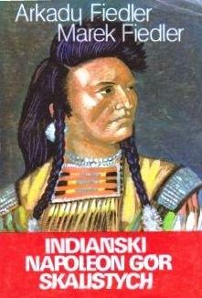 Okładka książki Indiański Napoleon Gór Skalistych