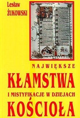 Okładka książki Największe kłamstwa i mistyfikacje w dziejach Kościoła