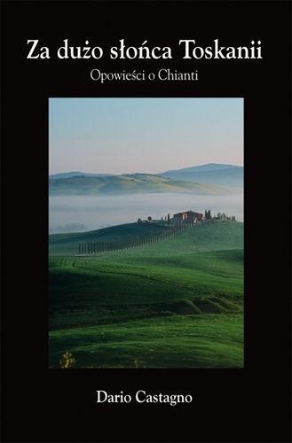 Okładka książki Za dużo słońca Toskanii. Opowieści o Chianti