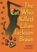 Okładka książki The Cat Who Killed Lilian Jackson Braun: A Parody