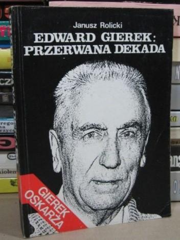 Okładka książki Edward Gierek: Przerwana dekada