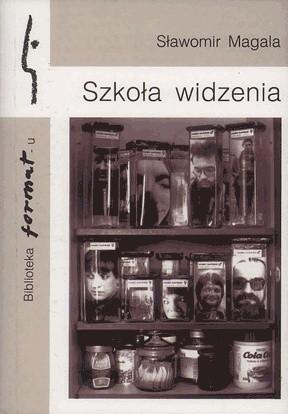 Okładka książki Szkoła widzenia czyli Świat w subiektywie aparatu fotograficznego