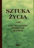 Sztuka życia czyli Encyklopedia dobrych manier