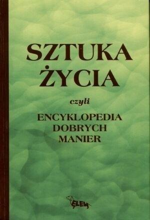 Okładka książki Sztuka życia czyli Encyklopedia dobrych manier