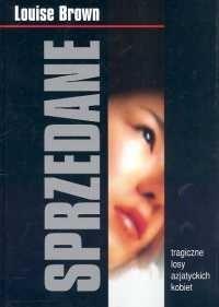 Okładka książki Sprzedane: Tragiczne losy azjatyckich kobiet