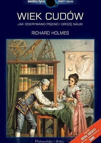 Okładka książki Wiek cudów. Jak odkrywano piękno i grozę nauki