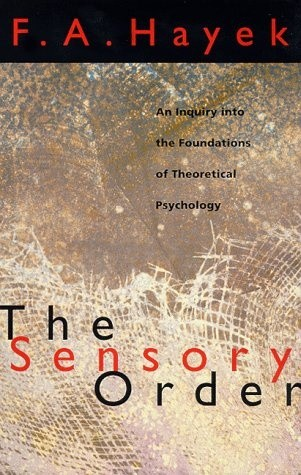 Okładka książki The Sensory Order. An Inquiry into the Foundations of Theoretical Psychology