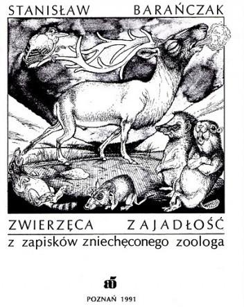 Okładka książki Zwierzęca zajadłość. Z zapisków zniechęconego zoologa