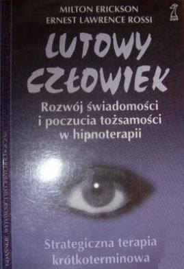 Okładka książki Lutowy człowiek. Rozwój świadomości i poczucia tożsamości w hipnoterapii