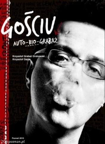 Okładka książki Gościu. Auto-bio-Grabaż