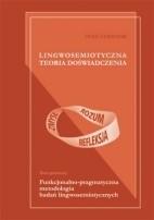 Okładka książki Lingwosemiotyczna teoria doświadczenia. Księga pierwsza