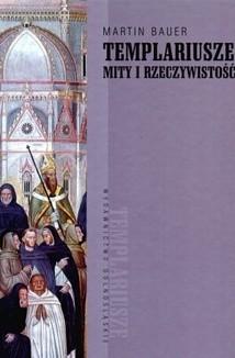 Okładka książki Templariusze. Mity i rzeczywistość