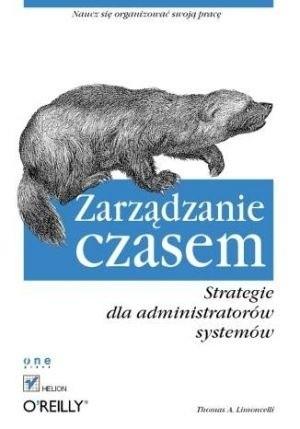 Okładka książki Zarządzanie czasem. Strategie dla administratorów systemów