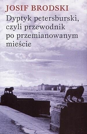 Okładka książki Dyptyk petersburski, czyli przewodnik po przemianowanym mieście