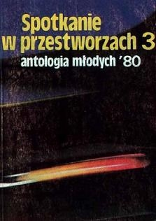 Okładka książki Spotkanie w przestworzach 3: antologia młodych '80