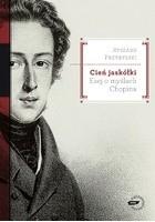 Okładka książki Cień jaskółki. Esej o myślach Chopina