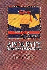 Okładka książki Apokryfy Nowego Testamentu - Listy i apokalipsy chrześcijańskie