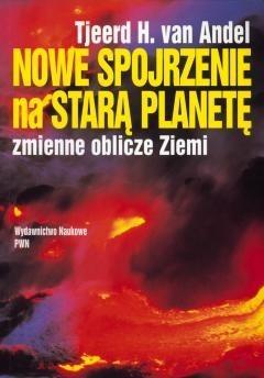 Okładka książki Nowe spojrzenie na starą planetę. Zmienne oblicze Ziemi