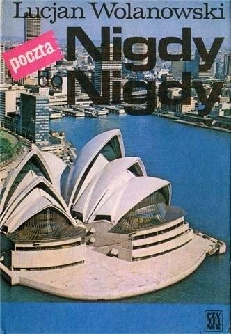 Okładka książki Poczta do Nigdy-Nigdy: Reporter w kraju koala i białego człowieka
