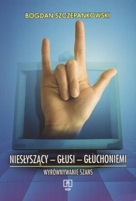 Okładka książki Niesłyszący, głusi, głuchoniemi wyrównywanie szans