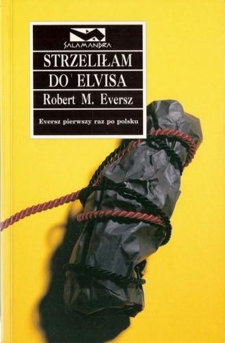 Okładka książki Strzeliłam do Elvisa