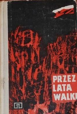 Okładka książki Przez lata walki: zbiór opowiadań