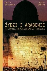 Okładka książki Żydzi i Arabowie. Historia współczesnego Izraela