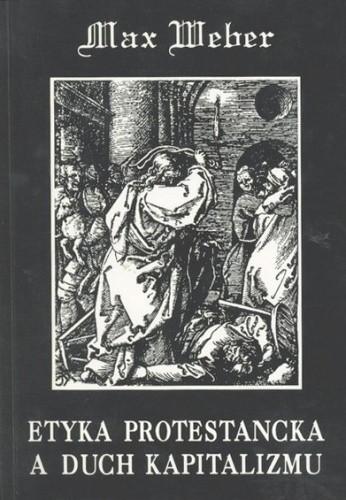 Okładka książki Etyka protestancka a duch kapitalizmu