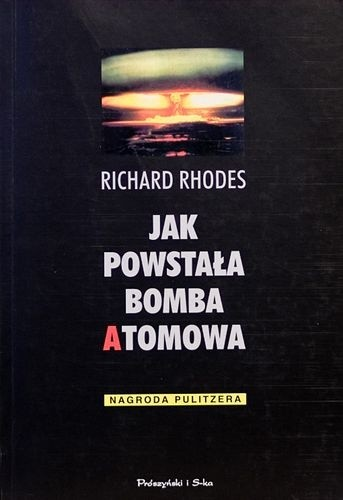 Okładka książki Jak powstała bomba atomowa