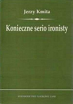 Okładka książki Konieczne serio ironisty. O przekształcaniu się problemów filozoficznych w kulturoznawcze
